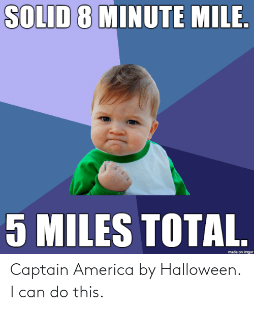 America: Captain America by Halloween. I can do this.