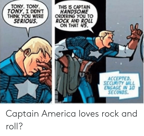 rock: Captain America loves rock and roll?