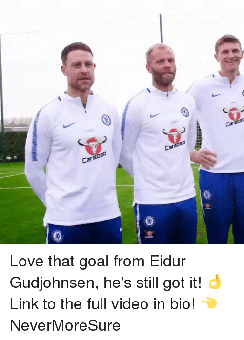 Love, Memes, and Goal: Carabac  LarataD Love that goal from Eidur Gudjohnsen, he's still got it! 👌 Link to the full video in bio! 👈 NeverMoreSure