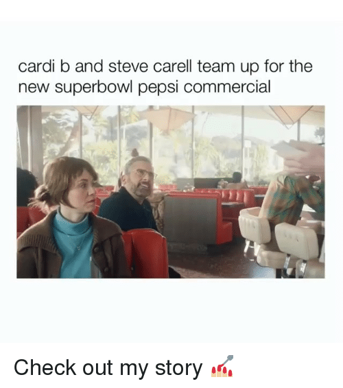 Steve Carell, Pepsi, and Superbowl: cardi b and steve carell team up for the  new superbowl pepsi commercial Check out my story 💅🏼