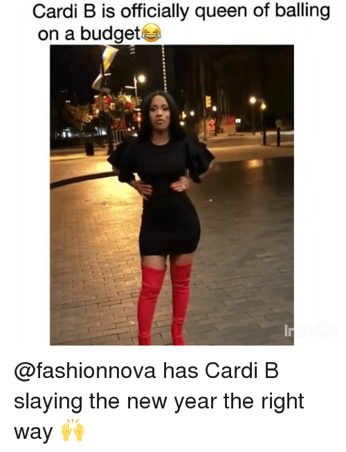 balling: Cardi B is officially queen of balling  on a budget @fashionnova has Cardi B slaying the new year the right way 🙌