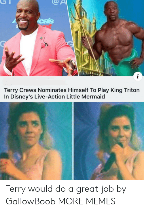 The Little Mermaid: cas  i  Terry Crews Nominates Himself To Play King Triton  In Disney's Live-Action Little Mermaid Terry would do a great job by GallowBoob MORE MEMES