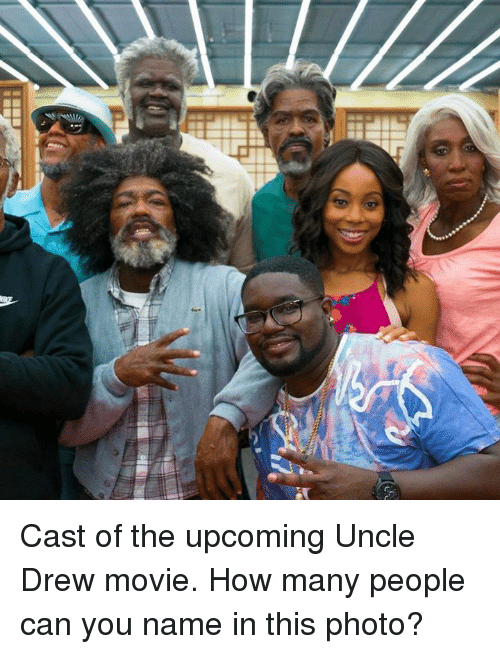Movie, How, and Can: Cast of the upcoming Uncle Drew movie. How many people can you name in this photo?