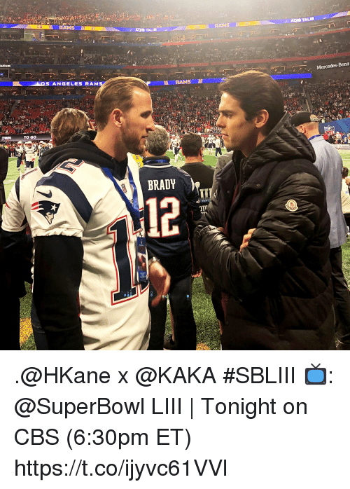 mercedes benz: CB  AQIB TALIB  AQIB TALIB  l RAMS  adium  Mercedes-Benz  ANGELES RAM  TO GO  BRADY  12 .@HKane x @KAKA #SBLIII  📺: @SuperBowl LIII | Tonight on CBS (6:30pm ET) https://t.co/ijyvc61VVl