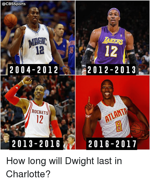 Cbssports: @CBSSports  12  2004 2012 2012-2013  ROCKETS  2013 2 01 G  2016 2017 How long will Dwight last in Charlotte?