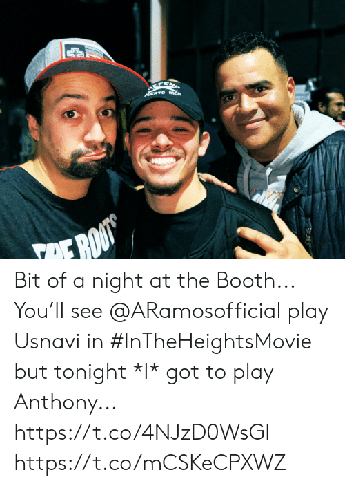 Puerto Rico: CCFENS  PUERTO RICO  OE BOO Bit of a night at the Booth... You'll see @ARamosofficial play Usnavi in #InTheHeightsMovie but tonight *I* got to play Anthony... https://t.co/4NJzD0WsGl https://t.co/mCSKeCPXWZ