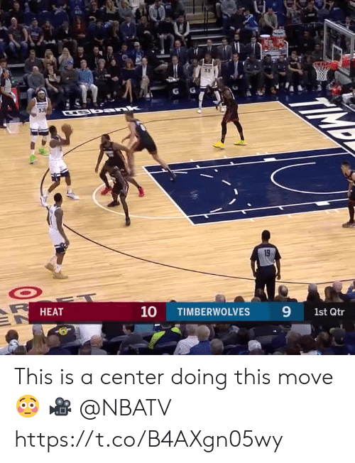 timberwolves: CEb ank  10  9  НЕАT  TIMBERWOLVES  1st Qtr This is a center doing this move😳  🎥 @NBATV  https://t.co/B4AXgn05wy