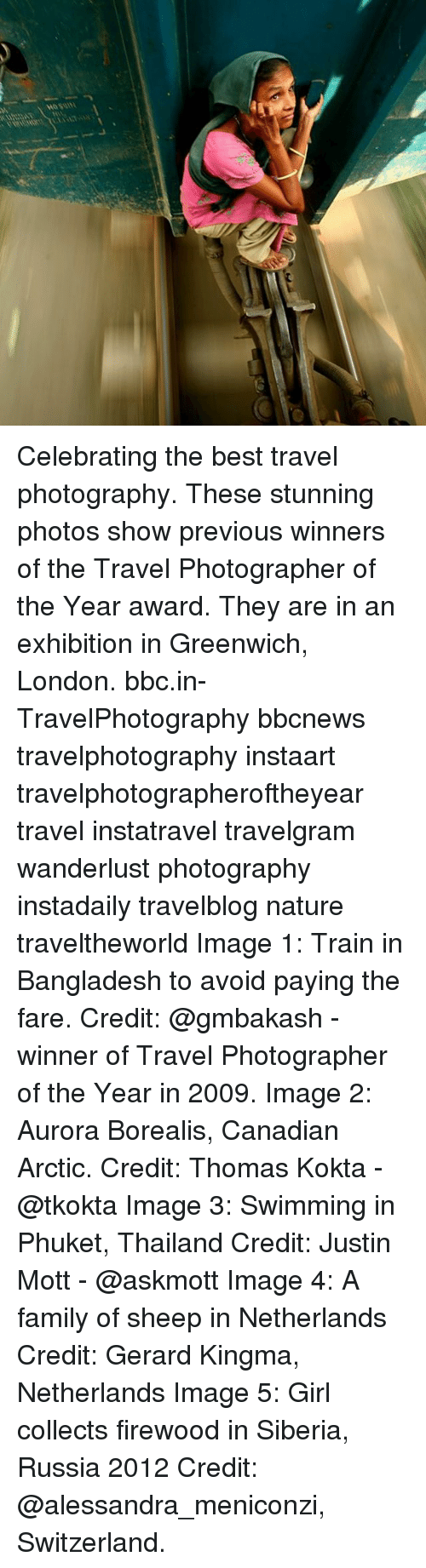 Thailande: Celebrating the best travel photography. These stunning photos show previous winners of the Travel Photographer of the Year award. They are in an exhibition in Greenwich, London. bbc.in-TravelPhotography bbcnews travelphotography instaart travelphotographeroftheyear travel instatravel travelgram wanderlust photography instadaily travelblog nature traveltheworld Image 1: Train in Bangladesh to avoid paying the fare. Credit: @gmbakash - winner of Travel Photographer of the Year in 2009. Image 2: Aurora Borealis, Canadian Arctic. Credit: Thomas Kokta - @tkokta Image 3: Swimming in Phuket, Thailand Credit: Justin Mott - @askmott Image 4: A family of sheep in Netherlands Credit: Gerard Kingma, Netherlands Image 5: Girl collects firewood in Siberia, Russia 2012 Credit: @alessandra_meniconzi, Switzerland.