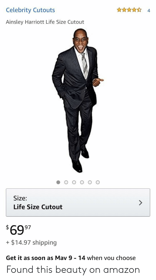 Harriott: Celebrity Cutouts  4.  Ainsley Harriott Life Size Cutout  Size:  Life Size Cutout  6997  + $14.97 shipping  Get it as soon as May 9 14 when vou choose Found this beauty on amazon