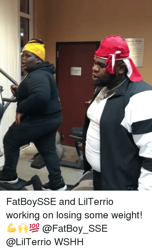 sse: Center Rules FatBoySSE and LilTerrio working on losing some weight! 💪🙌💯 @FatBoy_SSE @LilTerrio WSHH