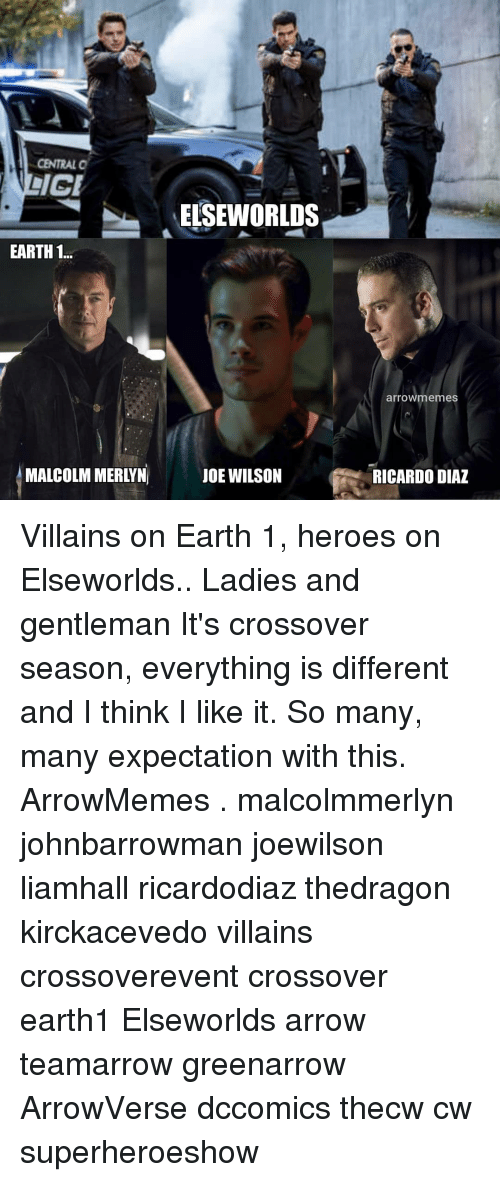 malcolm: CENTRAL O  ELSEWORLDS  EARTH 1..  arrowmemes  MALCOLM MERLYN  JOE WILSON  RICARDO DIAZ Villains on Earth 1, heroes on Elseworlds.. Ladies and gentleman It's crossover season, everything is different and I think I like it. So many, many expectation with this. ArrowMemes . malcolmmerlyn johnbarrowman joewilson liamhall ricardodiaz thedragon kirckacevedo villains crossoverevent crossover earth1 Elseworlds arrow teamarrow greenarrow ArrowVerse dccomics thecw cw superheroeshow