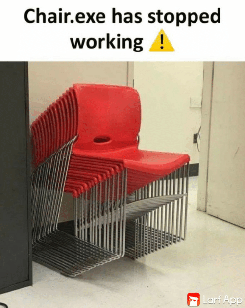 Chair, Working, and App: Chair.exe has stopped  working!  Larf App