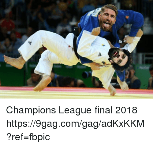 9gag, Dank, and Champions League: Champions League final 2018 https://9gag.com/gag/adKxKKM?ref=fbpic