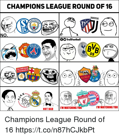 Being Alone, Club, and Football: CHAMPIONS LEAGUE ROUND OF 16  JUUENTUS  94  CITY  NO  fOTrollFootball  CHES  GERMA  rom  HOTSPUR  OLYMPIQUE  LYONNAIS  FCB  ROMA  ClA  YOLULL NEVERWALK ALONE  LIVERPOOL  FOOTBALL CLUB  AMS  NOT BADI'M WATCHING YOU  EST 1892  I'M WATCHING YOU Champions League Round of 16 https://t.co/n87hCJkbPt