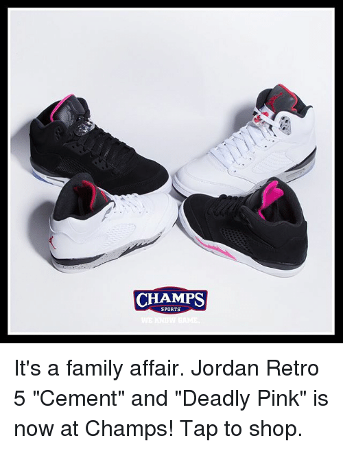 """pinkly: CHAMPS  SPORTS It's a family affair. Jordan Retro 5 """"Cement"""" and """"Deadly Pink"""" is now at Champs! Tap to shop."""