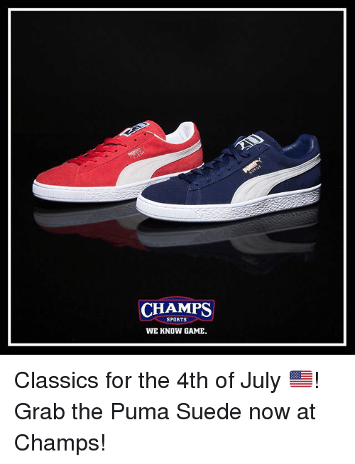 pumas: CHAMPS  SPORTS  WE KNOW GAME. Classics for the 4th of July 🇺🇸! Grab the Puma Suede now at Champs!