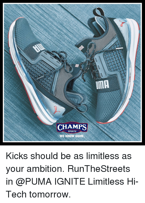 Memes, Ignition, and Puma: CHAMPS  SPORTS  WE KNOW GAME  IMA Kicks should be as limitless as your ambition. RunTheStreets in @PUMA IGNITE Limitless Hi-Tech tomorrow.