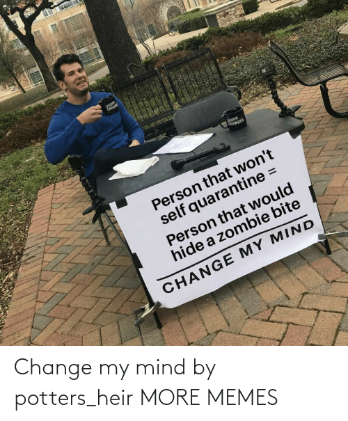Change: Change my mind by potters_heir MORE MEMES