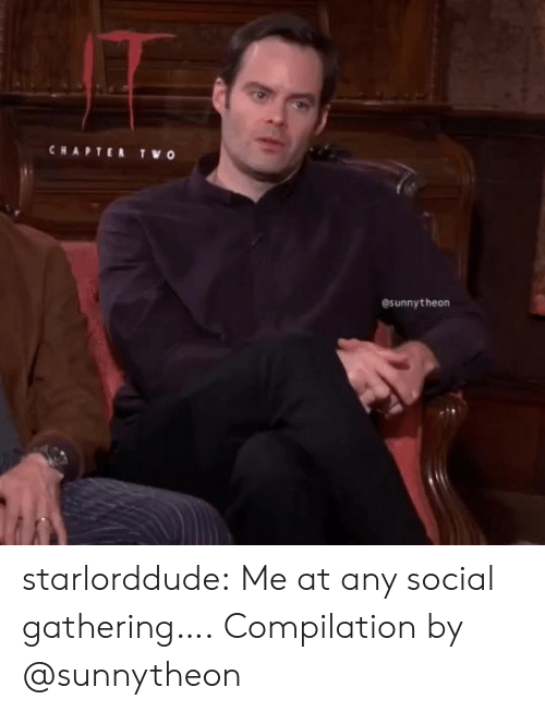 gathering: CHAPTER  TWO  esunnytheon starlorddude:  Me at any social gathering…. Compilation by @sunnytheon