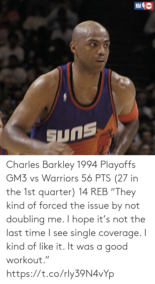 """Vs Warriors: Charles Barkley  1994 Playoffs GM3 vs Warriors 56 PTS (27 in the 1st quarter) 14 REB  """"They kind of forced the issue by not doubling me. I hope it's not the last time I see single coverage. I kind of like it. It was a good workout.""""   https://t.co/rIy39N4vYp"""