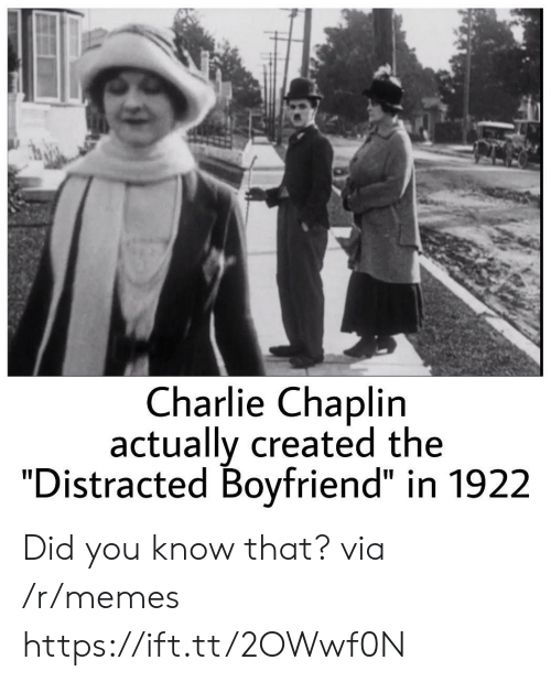 "Distracted Boyfriend: Charlie Chaplin  actually created the  ""Distracted Boyfriend"" in 1922 Did you know that? via /r/memes https://ift.tt/2OWwf0N"