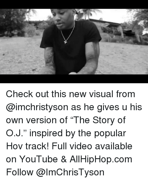 "visualizer: Check out this new visual from @imchristyson as he gives u his own version of ""The Story of O.J."" inspired by the popular Hov track! Full video available on YouTube & AllHipHop.com Follow @ImChrisTyson"