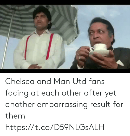 Chelsea: Chelsea and Man Utd fans facing at each other after yet another embarrassing result for them  https://t.co/D59NLGsALH