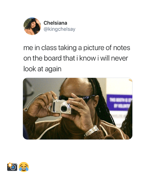 Taking A Picture: Chelsiana  @kingchelsay  me in class taking a picture of notes  on the board that i know i will never  look at again 📸😂
