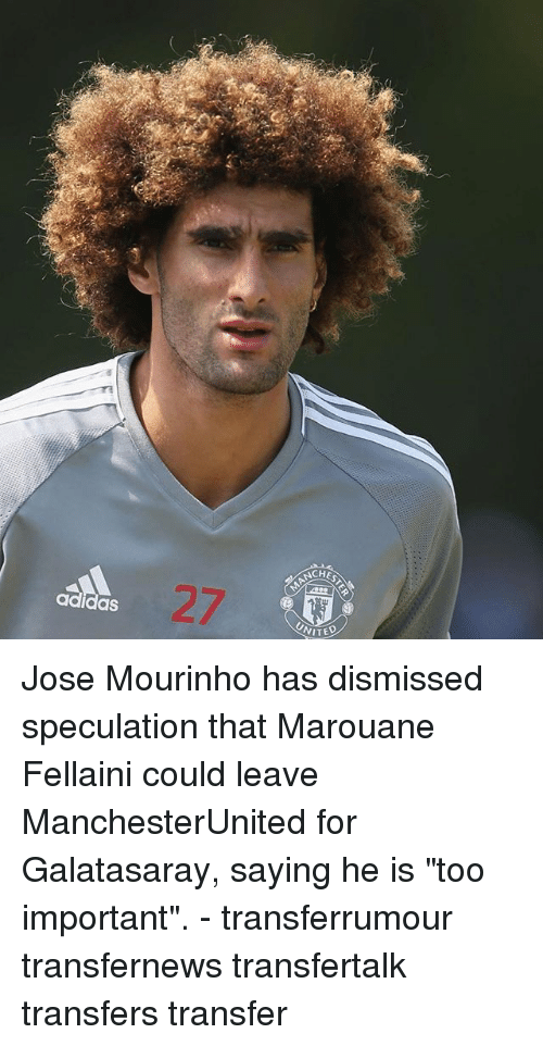 """marouane fellaini: CHES  ANCH  adidas  UNITE  NITED Jose Mourinho has dismissed speculation that Marouane Fellaini could leave ManchesterUnited for Galatasaray, saying he is """"too important"""". - transferrumour transfernews transfertalk transfers transfer"""