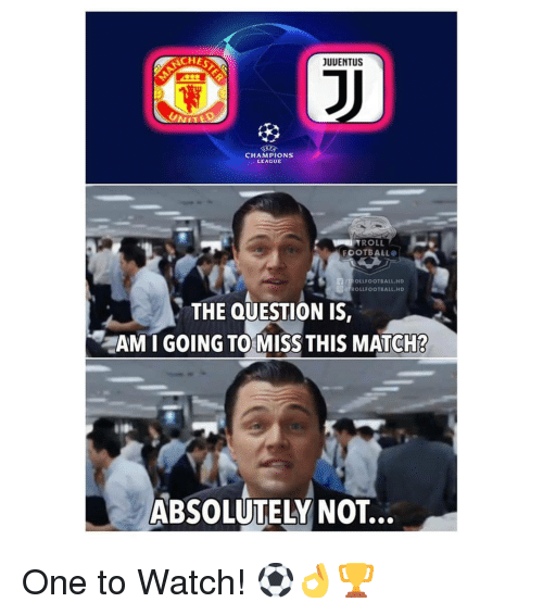 Football, Memes, and Troll: CHES  UUENTUS  CHAMPIONS  LEAGUE  TROLL  FOOTBALL  n.1 LFOOTBALL.HD  G@d LLFOOTBALL.HD  THE QUESTION IS,  AM I GOING TO MISS THIS MATCH?  ABSOLUTELY NOT.. One to Watch! ⚽️👌🏆