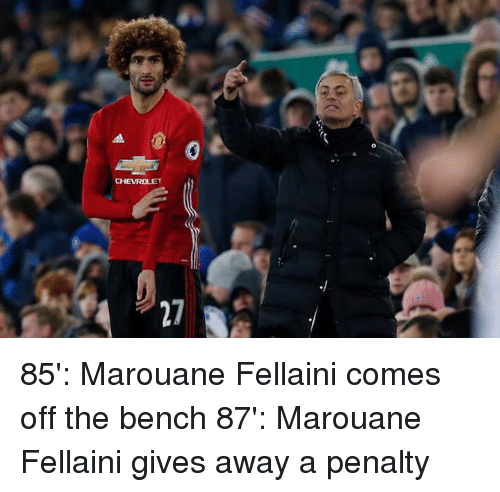 Come Off The Bench: CHEVROLET 85': Marouane Fellaini comes off the bench 87': Marouane Fellaini gives away a penalty