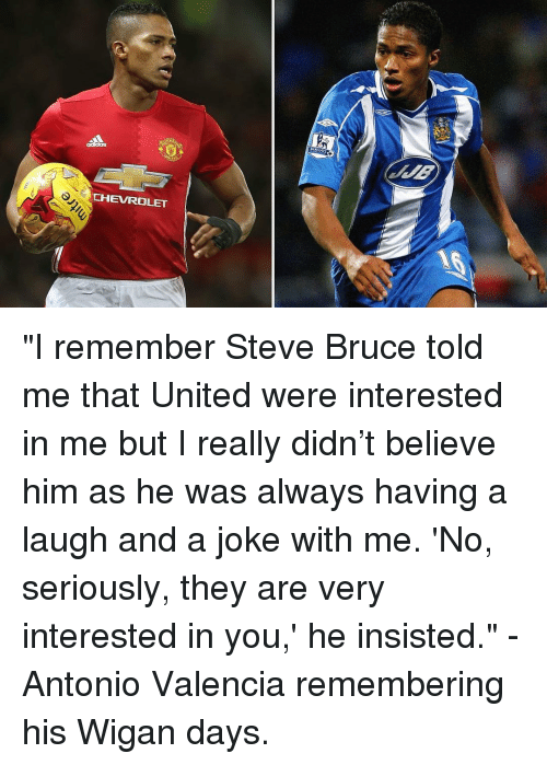 """Memes, Chevrolet, and 🤖: CHEVROLET """"I remember Steve Bruce told me that United were interested in me but I really didn't believe him as he was always having a laugh and a joke with me. 'No, seriously, they are very interested in you,' he insisted."""" -Antonio Valencia remembering his Wigan days."""