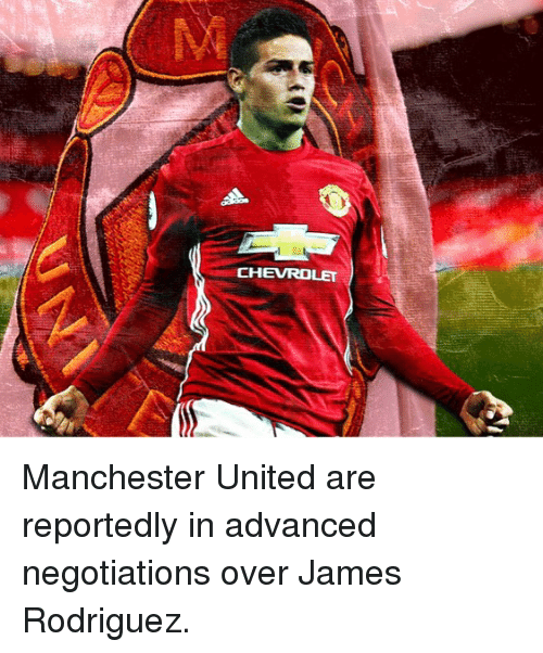 Jamesness: CHEVROLET Manchester United are reportedly in advanced negotiations over James Rodriguez.