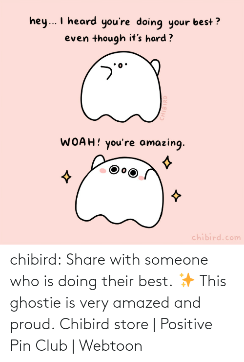 challenge: chibird:  Share with someone who is doing their best. ✨ This ghostie is very amazed and proud.  Chibird store | Positive Pin Club | Webtoon