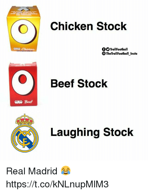 Beef, Memes, and Real Madrid: Chicken Stock  OOTrollFootball  TheTrollFootball Insta  Beef Stock  oxo Beef  Laughing Stock Real Madrid 😂 https://t.co/kNLnupMlM3