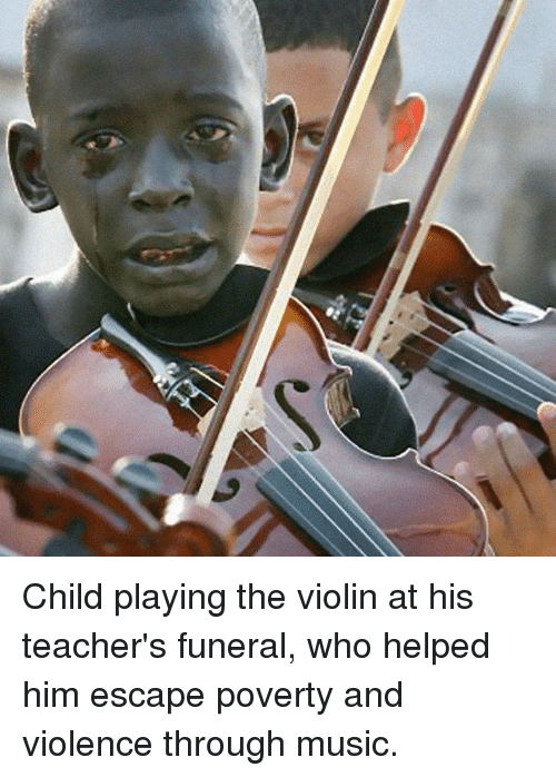 Child's Play: Child playing the violin at his teacher's funeral, who helped him escape poverty and violence through music.