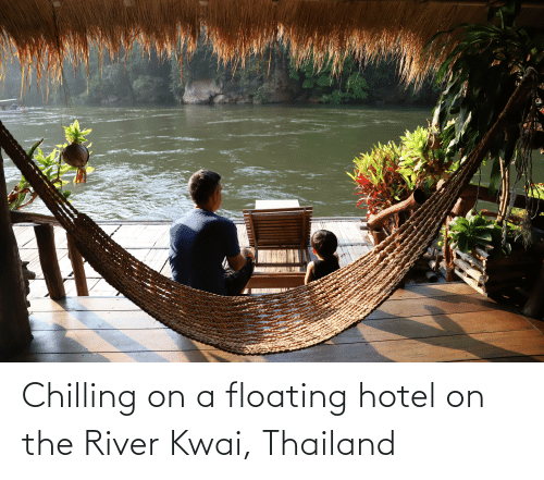 river: Chilling on a floating hotel on the River Kwai, Thailand