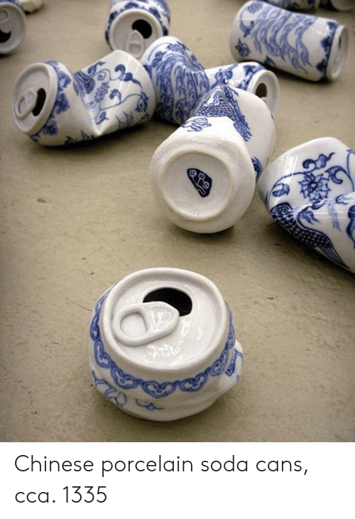 cca: Chinese porcelain soda cans, cca. 1335