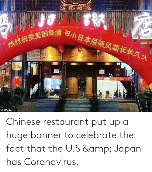Restaurant: Chinese restaurant put up a huge banner to celebrate the fact that the U.S & Japan has Coronavirus.