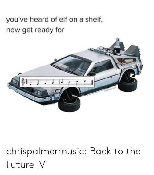 Future: chrispalmermusic:  Back to the Future IV