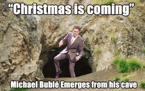 """cave: """"Christmas is coming""""  Michael Bublé Emerges from his cave"""