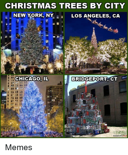 Chicago, Christmas, and Memes: CHRISTMAS TREES BY CITY  NEW YORK, NY  LOS ANGELES, CA  CHICAGO. IL  Bloc  CL  Connecticuck Memes
