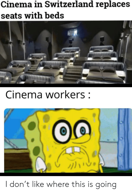 beds: Cinema in Switzerland replaces  seats with beds  Cinema workers: I don't like where this is going