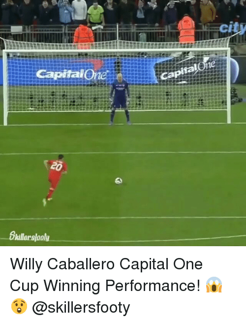Memes, Capital, and Capital One: cit  city  CapitalOne  0  killerslooly Willy Caballero Capital One Cup Winning Performance! 😱😲 @skillersfooty