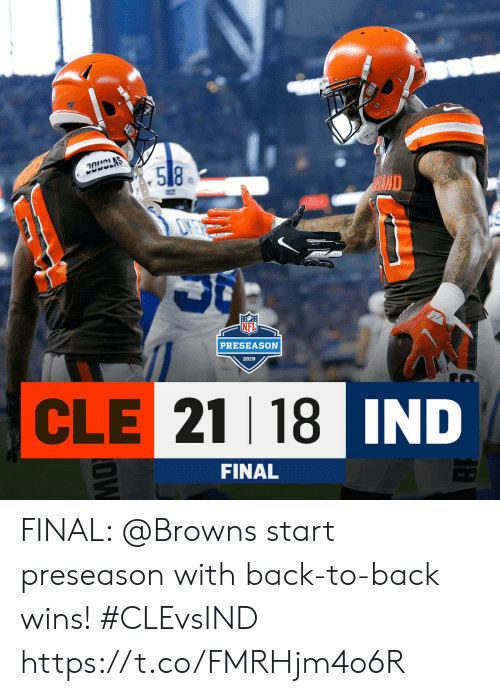 Back to Back, Memes, and Browns: CLAS  .58  HAND  PRESEASON  2019  CLE 21 18 IND  AD  FINAL  OW FINAL: @Browns start preseason with back-to-back wins! #CLEvsIND https://t.co/FMRHjm4o6R