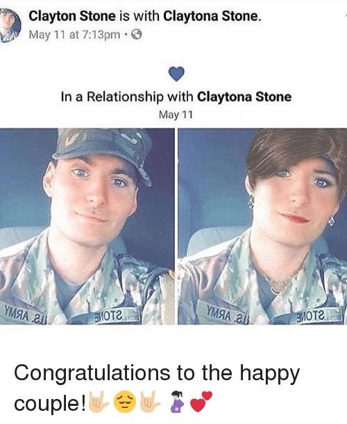 Memes, Congratulations, and Happy: Clayton Stone is with Claytona Stone.  May 11 at 7:13pm.  In a Relationship with Claytona Stone  May 11 Congratulations to the happy couple!🤟🏼😔🤟🏼🤰🏻💕