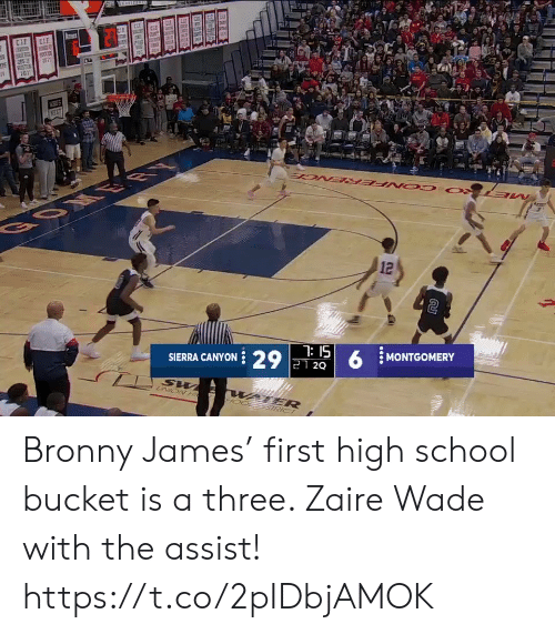 union: CLE  CIE  SCCEE  RESTUR  VEUS  NEZT  BOM ER  12  7: 15  SIERRA CANYON 29 21 2Q  MONTGOMERY  UNION H  WATER  STRICT Bronny James' first high school bucket is a three. Zaire Wade with the assist!   https://t.co/2pIDbjAMOK