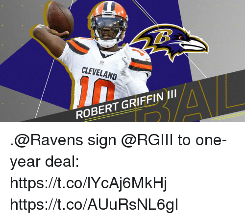 Memes, Ravens, and 🤖: CLEVE  ROBERT GRIFFINI .@Ravens sign @RGIII to one-year deal: https://t.co/lYcAj6MkHj https://t.co/AUuRsNL6gI