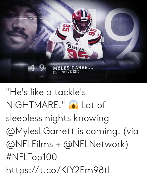 "Memes, 🤖, and Nightmare: CLEVELAN  4 9  MYLES GARRETT  DEFENSIVE END ""He's like a tackle's NIGHTMARE."" 😱   Lot of sleepless nights knowing @MylesLGarrett is coming. (via @NFLFilms + @NFLNetwork) #NFLTop100 https://t.co/KfY2Em98tl"