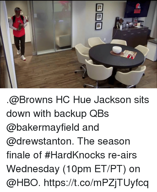 Hbo, Memes, and Browns: CLEVELAN  ROWNS .@Browns HC Hue Jackson sits down with backup QBs @bakermayfield and @drewstanton.  The season finale of #HardKnocks re-airs Wednesday (10pm ET/PT) on @HBO. https://t.co/mPZjTUyfcq